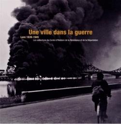 DORE-RIVE Isabelle (dir.), Une ville dans la guerre