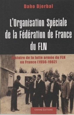 DJERBAL Daho, L'organisation spéciale de la fédération de France du FLN