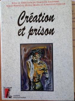 LEGENDRE Caroline, PORTELLI Serge, MAIRE Olivia et CARLIER Christian, Création et prison