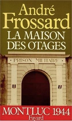 FROSSARD André, La maison des otages