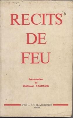 KADDACHE Mahfoud, Récits de feu