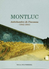 PERMEZEL Bruno (collectif), Montluc antichambre de l'inconnu 1942-1944